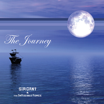 The Journey - Sir Gant & The Invisible Force (Elegant Mediaworks)