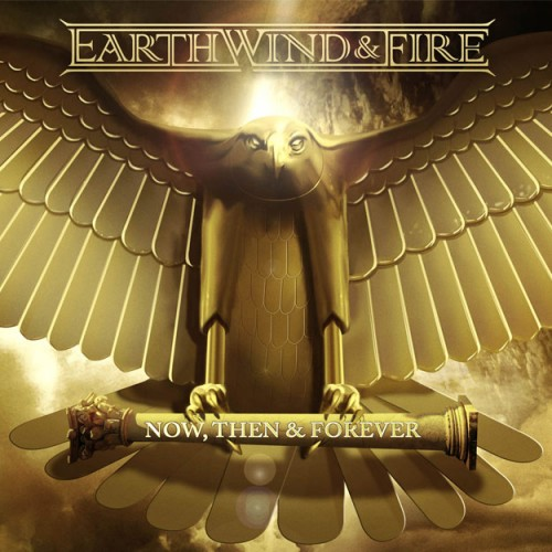 Now, Then & Forever - Earth, Wind & Fire (Legacy)